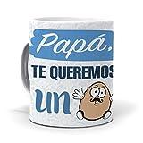 Regalo Dia del Padre - Taza Papa, te Queremos un Huevo