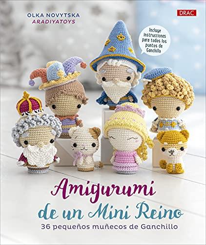 Amigurumi de un Mini Reino: 36 pequeños muñecos de ganchillo
