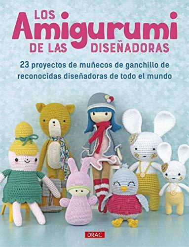 LOS AMIGURUMI DE LA DISEÑADORES: 23 proyectos de muñecos de ganchillo de reconocidas diseñadoras...