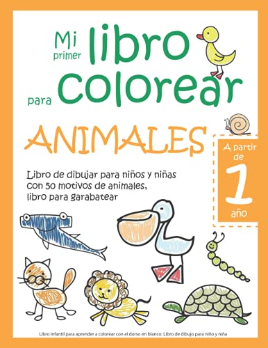 Mi primer libro para colorear ANIMALES — A partir de 1 año — Libro de dibujar para niños y...
