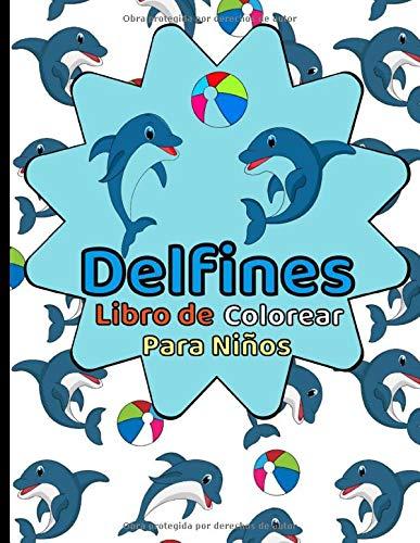 Delfines Libro de Colorear Para Niños: de 4 a 8 años para Dibujar animales marinos - el delfín es...