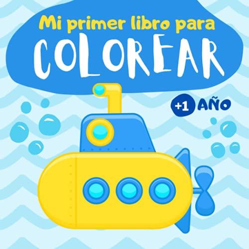 Mi primer libro para colorear 1 año: Cuaderno para colorear para niños de 1, 2 y 3 años | 60...