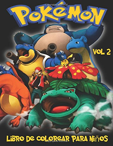 Pokemon Libro de Colorear para niños Volume 2: En este tamaño A4 del libro de colorear, hemos...