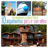 10 alojamientos con niños ¡económicos y divertidos!