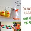 Manualidades recicladas con vasos de papel