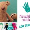 5 manualidades recicladas ¡con guantes viejos!