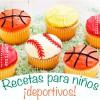 Recetas para niños ¡deportivos y divertidos!