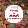 4 trucos de magia ¡con monedas!