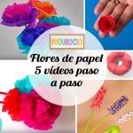 5 flores de papel con vídeos paso a paso
