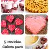 5 recetas dulces para San Valentín