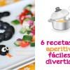 6 recetas de aperitivos, fáciles y divertidos