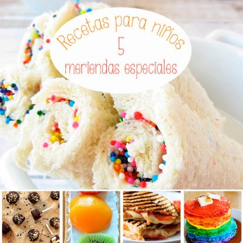 Recetas para niños, 5 meriendas ¡muy especiales!