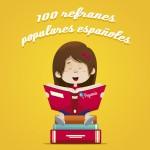 Los 100 refranes populares españoles más conocidos