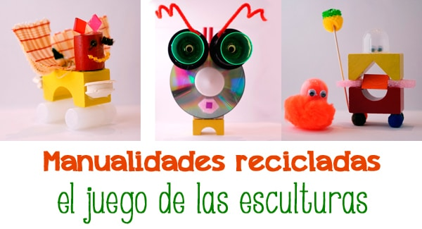 Manualidades Recicladas El Juego De Las Esculturas Pequeociocom - Manualidades-con-materiales-de-casa