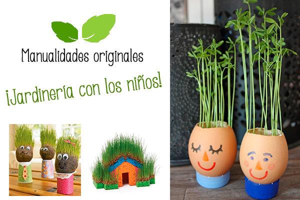 Manualidades originales: ¡jardinería con los niños! - Pequeocio