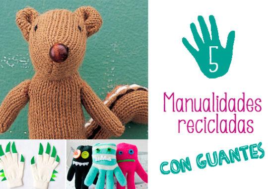 Manualidades recicladas con guantes