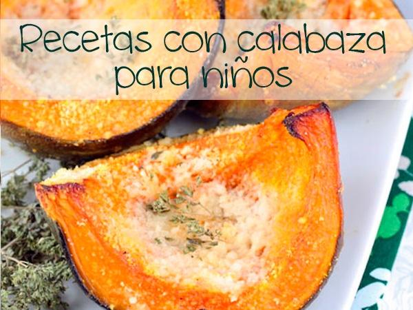 4 Recetas Con Calabaza Para Ninos Pequeocio Bloglovin - Recetas-de-calabaza-frita
