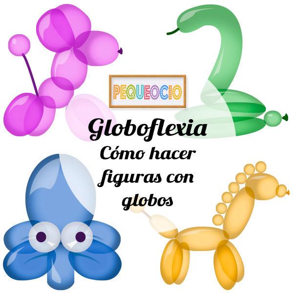 Globoflexia cmo hacer figuras con globos Pequeocio