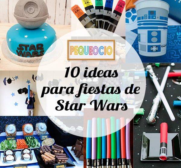 10 Ideas Para Fiestas Infantiles De Star Wars Pequeocio Com