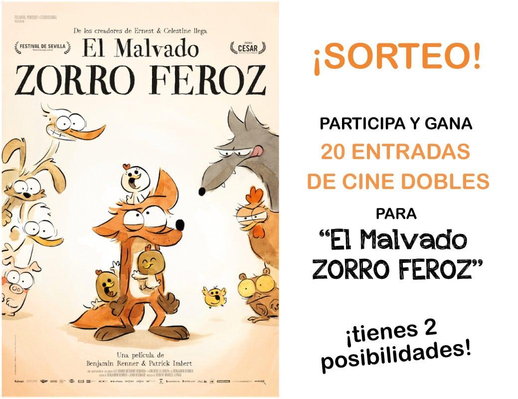 """¡Regalamos 20 ENTRADAS DOBLES DE CINE para """"El Malvado ZORRO FEROZ""""! 1"""