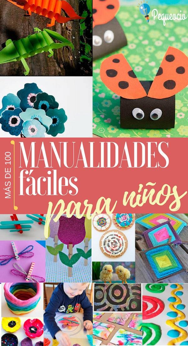 Más de 100 MANUALIDADES FÁCILES PARA NIÑOS divididas por categoría: por materiales; manualidades fáciles para fechas especiales: Navidad; Halloween; Día del Padre y de la Madre
