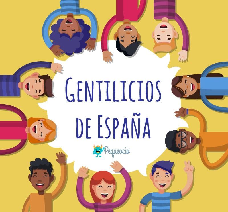 Lista De Los Gentilicios De España Y Los Más Curiosos Pequeocio