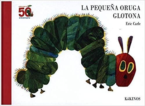 la pequeña oruga glotona libro niños pequeños